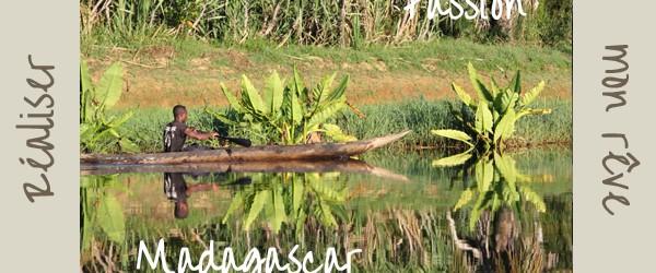 Comment assouvir ma passion pour Madagascar ?