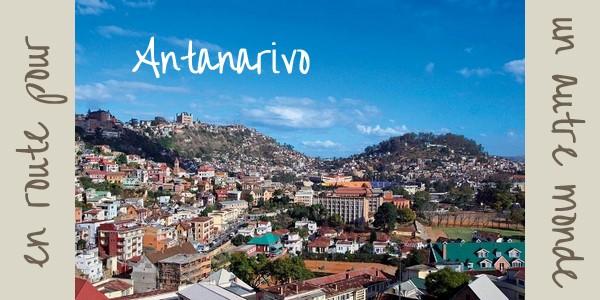 Antananarivo : En route pour un autre monde !