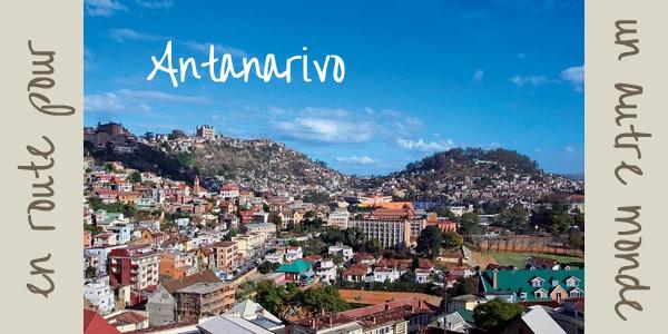 Antananarivo En route pour un autre monde