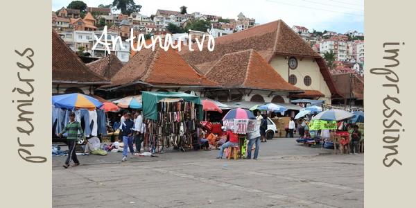 Quelles sont les premières impressions à Antananarivo ?