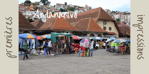 premières impressions à Antananarivo