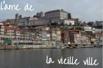 Un circuit dans Porto pour comprendre son âme