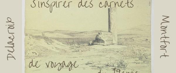 2 sources d'inspiration dans les carnets de voyage 19eme